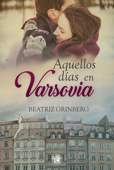 #LecturasdeVerano: «Aquellos días en Varsovia» de Beatriz Grinberg