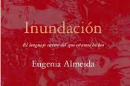 Inundación, una cita con la escritura de Eugenia Almeida